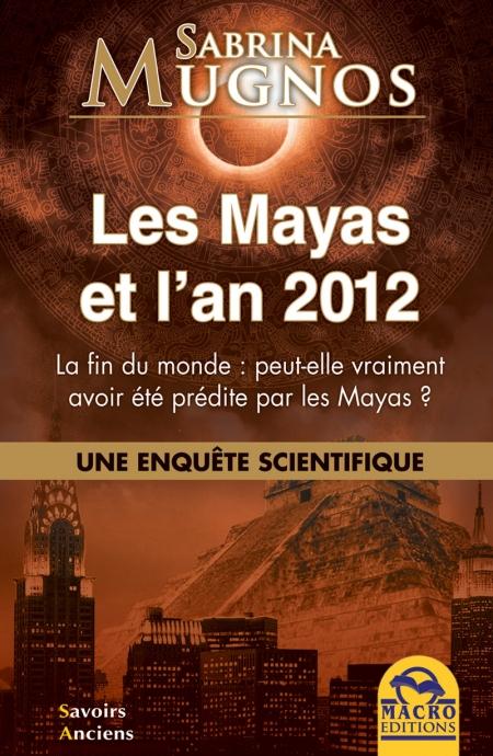 Les Mayas et l'an 2012 - Livre