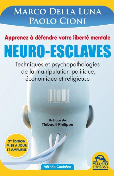 Neuro-Esclaves - 2 éd. mise à jour et amplifiée - Livre