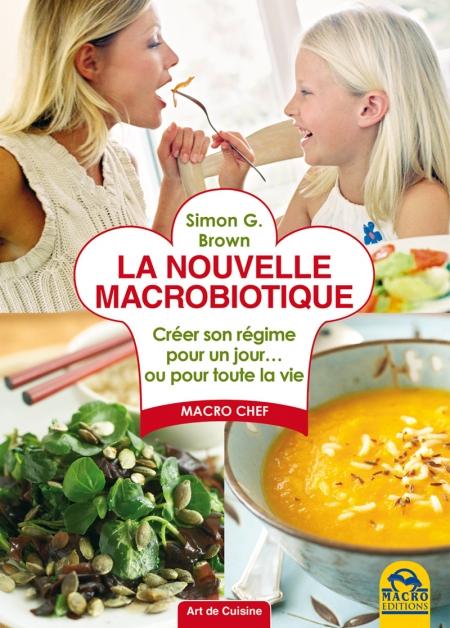La nouvelle macrobiotique - Livre