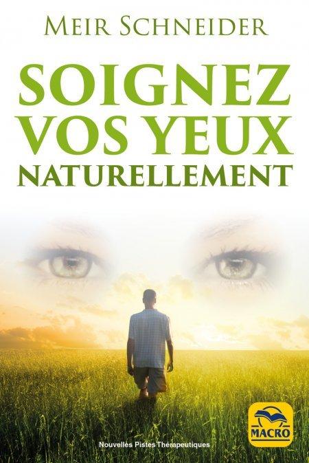 Soignez Vos Yeux Naturellement (kindle) - Ebook
