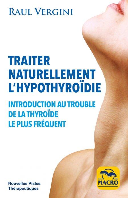 Traiter Naturellement l''Hypothyroïdie - Ebook