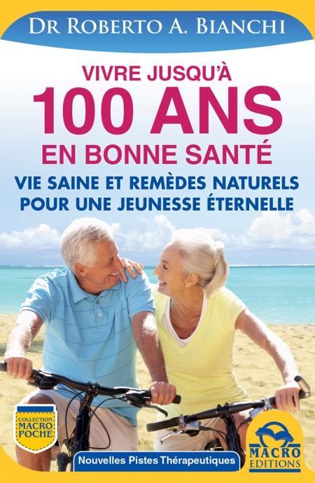 Vivre jusqu'à 100 ANS en bonne santé - Livre
