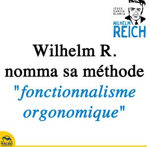 wilhelm Reich et sa méthode du fonctionnalisme orgonomique - orgone