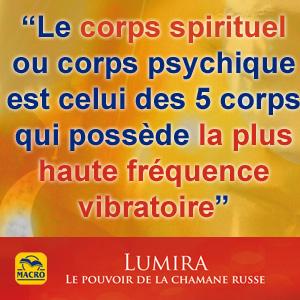 le corps spirituel et sa haute fréquence vibratoire