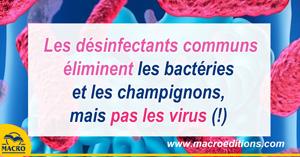 désinfectant pour bactéries et pas pour les vrus